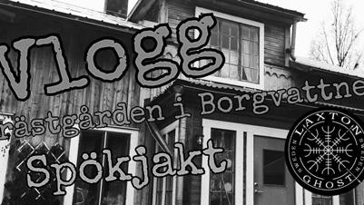 Spökjakt - Vlogg - Borgvattnets-Prastgard