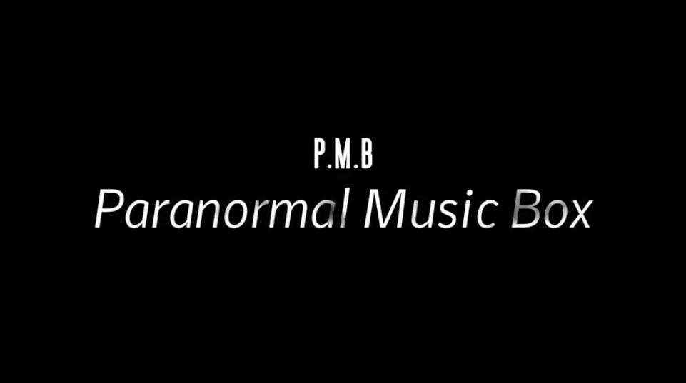 PMB - Paranormal Music Box